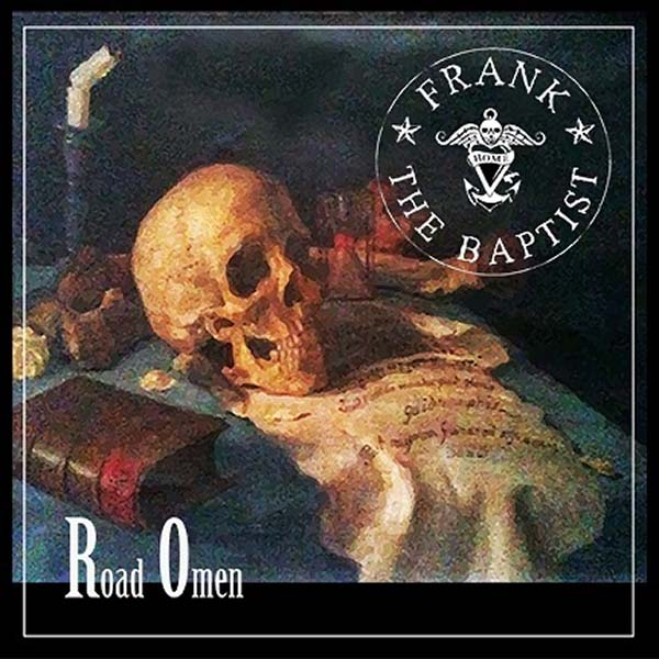 Frank the Baptist – Road Omen / Ein Review
