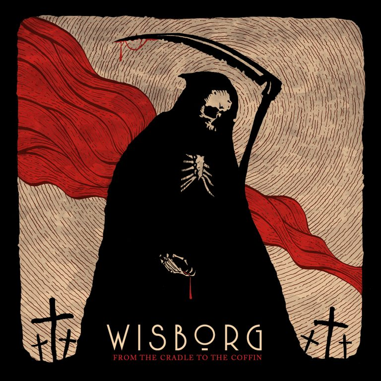 Wisborg – From The Cradle To The Coffin
